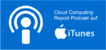 Cloud Computing Report Podcast auf iTunes